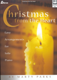 Christmas from the Heart: Easy Arrangements for Solo Piano  -     By: Marty Parks