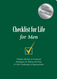 Checklist for Life for Men: Timeless Wisdom & Foolproof Strategies for Making the Most of Life's Challenges & Opportunities - eBook  -