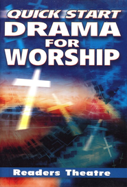 Quick Start Drama for Worship   -