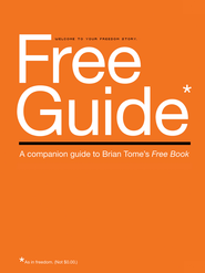 Free Guide: A Companion Guide to Brian Tome's Free Book - eBook  -     By: Brian Tome