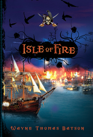 Isle of Fire - eBook  -     By: Wayne Thomas Batson