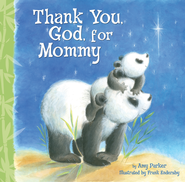 Thank You God For Mommy - eBook  -     By: Amy Parker