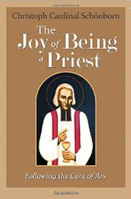 The Joy of Being a Priest  -              By: Christoph Schonborn