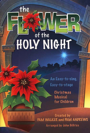 The Flower of the Holy Night: An Easy-to-Sing,  Easy-to-Stage Christmas Musical for Children  -