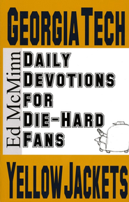 Daily Devotions for Die-Hard Fans: Georgia Tech Yellow Jackets  -     By: Ed McMinn