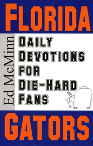 Daily Devotions for Die-Hard Fans: Florida Gators  -     By: Ed McMinn