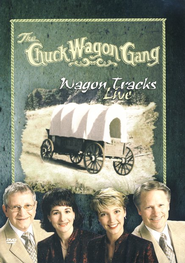 Wagon Tracks Live DVD   -              By: The Chuck Wagon Gang