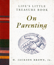 Life's Little Treasure Book on Parenting: Inside the UN Plan To Destroy the Bill of Rights - eBook  -     By: H. Jackson Brown Jr.