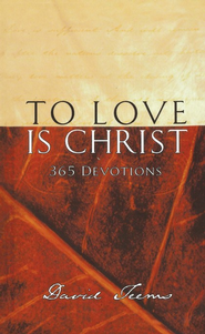 To Love is Christ  -     By: David Teems