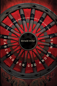 Searching for God Knows What - eBook  -     By: Donald Miller