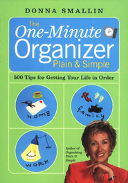 The One-Minute Organizer Plain & Simple   -     By: Donna Smallin