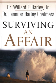 Surviving an Affair   -              By: Willard F. Harley Jr.