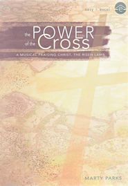 The Power of the Cross: Easter Musical   -     By: Marty Parks