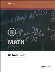 Lifepac Math Grade 9 Unit 1: Variables and Numbers   -