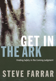 Get In The Ark: Finding Safety in the Coming Judgment - eBook  -     By: Steve Farrar