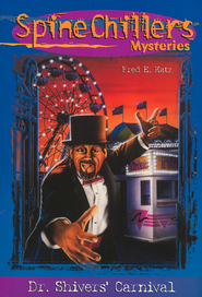 SpineChillers Mysteries Series: Dr. Shiver's Carnival - eBook  -     By: Fred E. Katz