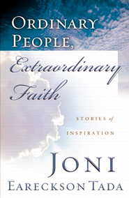 Ordinary People, Extraordinary Faith - eBook  -     By: Joni Eareckson Tada