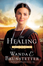 The Healing - eBook  -     By: Wanda E. Brunstetter