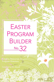 Easter Program, Building Number 32   -     By: Kimberly Messer