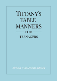 Tiffany's Table Manners for Teenagers - eBook  -     By: Walter Hoving, Joe Eula