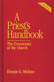 A Priest's Handbook: Third Edition   -     By: Dennis Michno