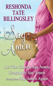 Reshonda Tate Billingsley - Say Amen: Let the Church Say Amen, Everybody Say Amen, Excerpt from Say Amen, Again - eBook  -     By: ReShonda Tate Billingsley