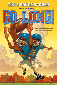 Go Long! - eBook  -     By: Tiki Barber, Ronde Barber, Paul Mantell