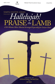 Hallelujah! Praise the Lamb: Simple Easter Musical   -
