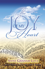 The Joy of My Heart: Meditating Daily on God's Word - eBook  -     By: Anne Graham Lotz