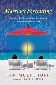 Marriage Forecasting: Changing the Climate of Your Relationship One Conversation at a Time - eBook  -     By: Tim Muehlhoff