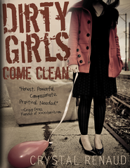 Dirty Girls Come Clean - eBook  -     By: Crystal Renaud