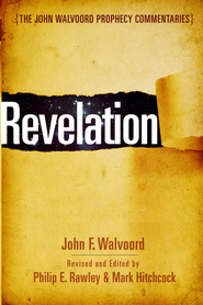 Revelation - eBook  -     By: Mark Hitchcock, Philip E. Rawley, John Walvoord