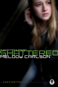 Shattered: A Daughter's Regret - eBook  -     By: Melody Carlson