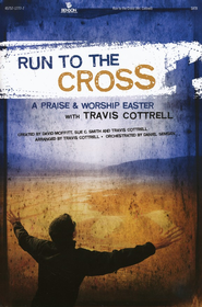 Run to the Cross: A Praise and Worship Easter   -