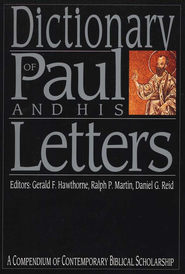 Dictionary of Paul and His Letters: A Compendium of Contemporary Biblical Scholarship  -              By: G.F. Hawthorne, R.P. Martin & D.G. Reid, eds.