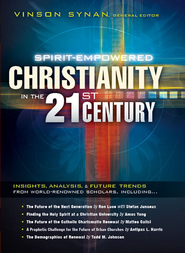 Spirit-Empowered Christianity in the 21st Century: Insights, analysis, and future trends from world-renowned scholars - eBook  -     Edited By: Vinson Synan     By: Edited by Vinson Synan