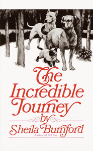 The Incredible Journey - eBook  -     By: Sheila Burnford     Illustrated By: Carl Burger