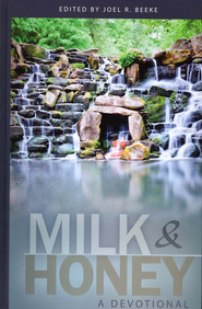 Milk & Honey: A Devotional   -     Edited By: Joel R. Beeke     By: Edited by Joel Beeke