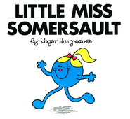 Little Miss Somersault  -     By: Roger Hargreaves
