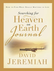 Searching for Heaven on Earth Journal - eBook  -     By: David Jeremiah