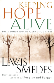 Keeping Hope Alive: For a Tomorrow We Cannot Control - eBook  -     By: Lewis Smedes