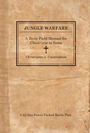 Jungle Warfare: A Basic Field Manual for Christians in Sales - eBook  -     By: Christopher Cunningham