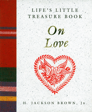 Life's Little Treasure Book on Love - eBook  -     By: H. Jackson Brown Jr.