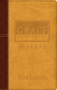 Grace for the Moment Journal - eBook  -     By: Max Lucado