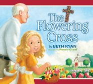 The Flowering Cross - eBook  -     By: Beth Ryan