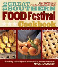 The Great Southern Food Festival Cookbook: Celebrating Everything from Peaches to Peanuts, Onions to Okra - eBook  -     By: Mindy Henderson