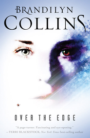 Over the Edge: A Novel - eBook  -     By: Brandilyn Collins