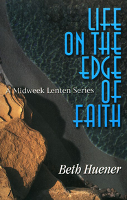 Life on the Edge of Faith   -     By: Beth Huener