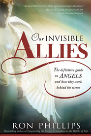 Our Invisible Allies: The definitive guide on angels and how they work behind the scenes - eBook  -     By: Ron Phillips