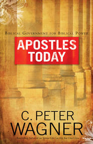 Apostles Today: Biblical Government for Biblical Power - eBook  -     By: C. Peter Wagner